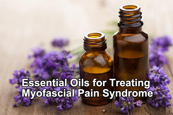 Essential Oils for Treating Myofascial Pain Syndrome