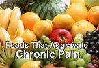Foods That Aggravate Chronic Pain