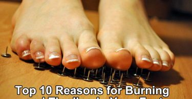 Top 10 Reasons for Burning and Tingling in Your Feet