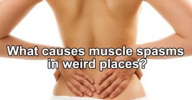 What causes muscle spasms in weird places?