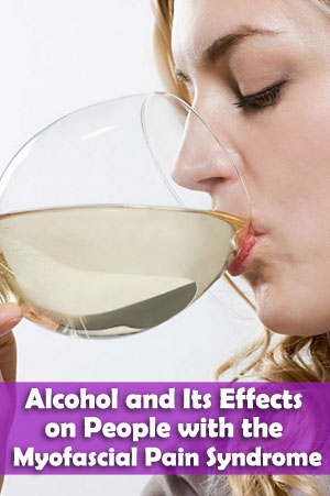 alchohol and myofascial pain