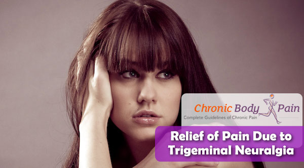 How to Alleviate Pain Caused by Trigeminal Neuralgia
