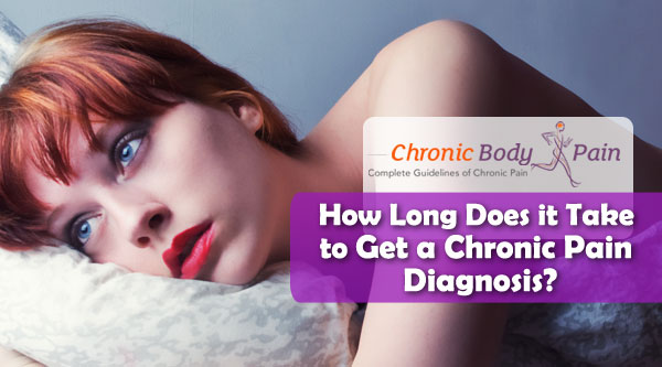 How Long Does it Take to Get a Chronic Pain Diagnosis?