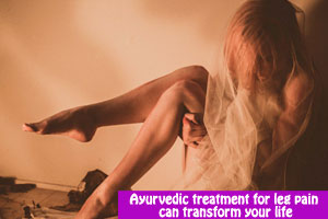 Ayurvedic treatment for leg pain